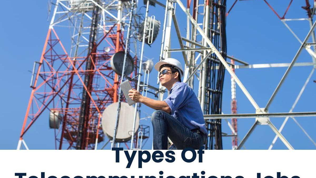 Types Of Telecommunications Jobs